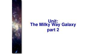 The Milky Way  Galaxy part 2