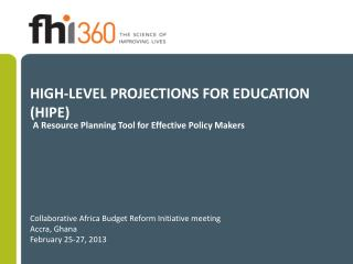 HIGH-LEVEL PROJECTIONS FOR EDUCATION (HIPE)