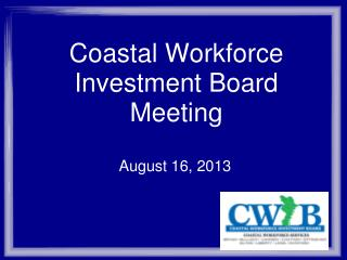 Coastal Workforce Investment Board Meeting