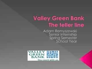 Valley Green Bank The teller line