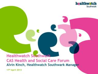 Healthwatch  Southwark  CAS Health  and Social Care Forum