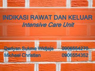 INDIKASI RAWAT DAN KELUAR  Intensive Care Unit