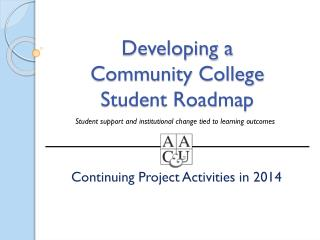 Developing a  Community College  Student Roadmap