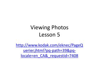 Viewing Photos  Lesson 5