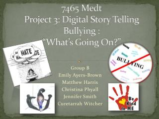 "7465  Medt Project 3: Digital Story Telling Bullying : ""What's Going On?"""