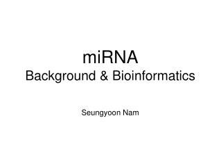 miRNA Background & Bioinformatics