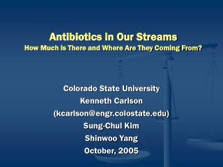 Antibiotics in Our Streams How Much is There and Where Are They Coming From