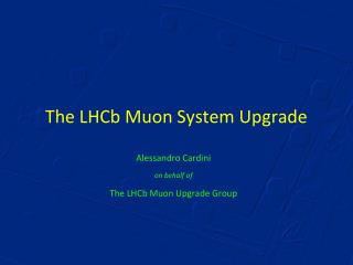 The  LHCb Muon System Upgrade