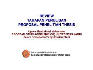 REVIEW  TAHAPAN PENULISAN  PROPOSAL PENELITIAN THESIS