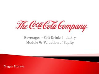 Beverages – Soft Drinks Industry Module 9:  Valuation of Equity