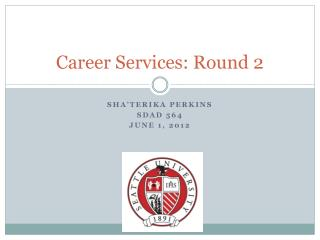 Career Services: Round 2
