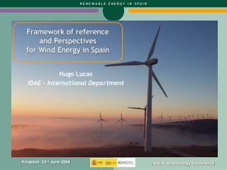 Framework of reference  and Perspectives for Wind Energy in Spain