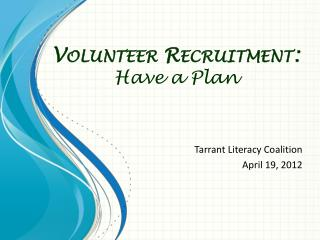 Volunteer Recruitment: Have a Plan