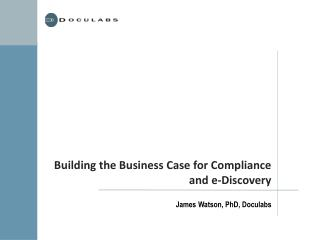Building the Business Case for Compliance and e-Discovery