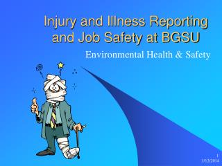 Injury and Illness Reporting and Job Safety at BGSU