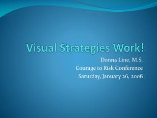 Visual Strategies Work!