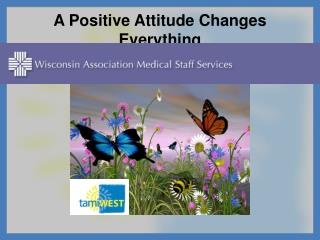 A Positive Attitude Changes Everything