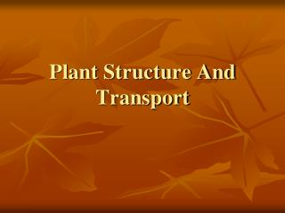 Plant  Structure And Transport