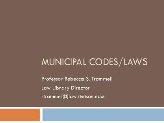 Municipal codes/Laws