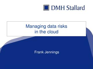 Managing data risks  in the cloud