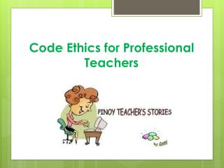 Code Ethics for Professional Teachers