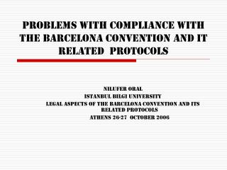 Problems with Compliance with the Barcelona Convention and it Related  Protocols