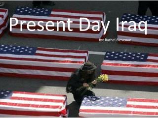 Present Day Iraq