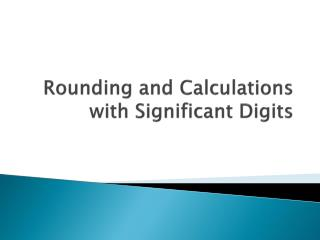 Rounding and Calculations with Significant Digits