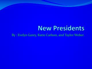 New Presidents