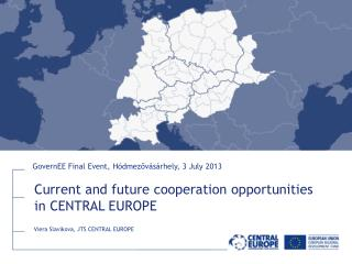 Current and future  cooperation  opportunities  in  CENTRAL  EUROPE