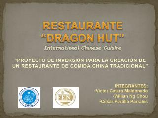 "RESTAURANTE ""DRAGON HUT"" International Chinese  Cuisine"