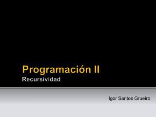 Programación II Recursividad