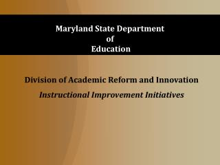 Division of Academic Reform and Innovation Instructional Improvement Initiatives