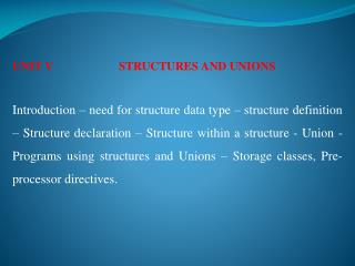 UNIT V 		STRUCTURES AND UNIONS
