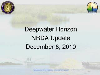 Deepwater Horizon  NRDA Update December 8, 2010