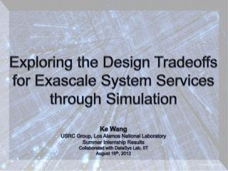 Exploring the Design Tradeoffs for Exascale System Services through Simulation