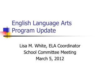 English Language Arts Program Update