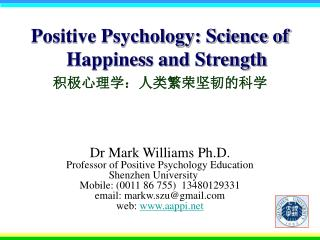 Positive Psychology: Science of Happiness and Strength :