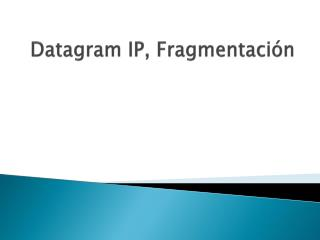 Datagram IP,  Fragmentación
