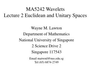 MA5242 Wavelets  Lecture 2 Euclidean and Unitary Spaces