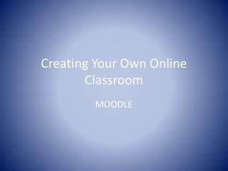 Creating Your Own Online Classroom