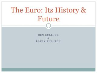 The Euro: Its History & Future