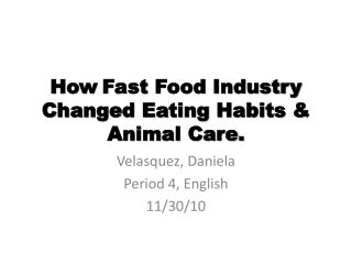 How Fast Food Industry Changed Eating  Habits & Animal Care.