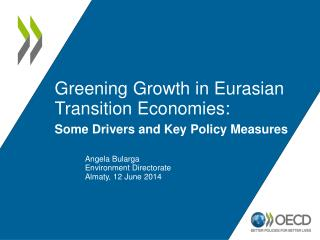 Greening Growth in Eurasian Transition Economies:  Some  Drivers and Key Policy Measures