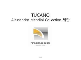 TUCANO  Alessandro Mendini Collection  제안