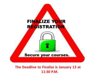 FINALIZE YOUR  REGISTRATION