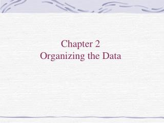 Chapter 2 Organizing the Data