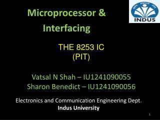 THE 8253 IC (PIT) Vatsal  N Shah – IU1241090055 Sharon Benedict – IU1241090056
