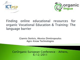 CerOrganic  European Conference – Athens, 6/12/2011