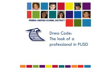 Dress Code:  The look of a professional in PUSD